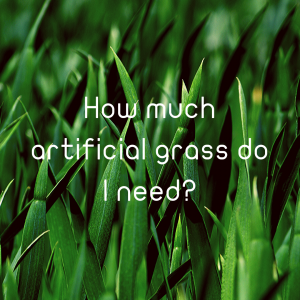 How much artificial grass do I need?
