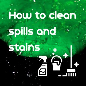 How to clean spills and stains